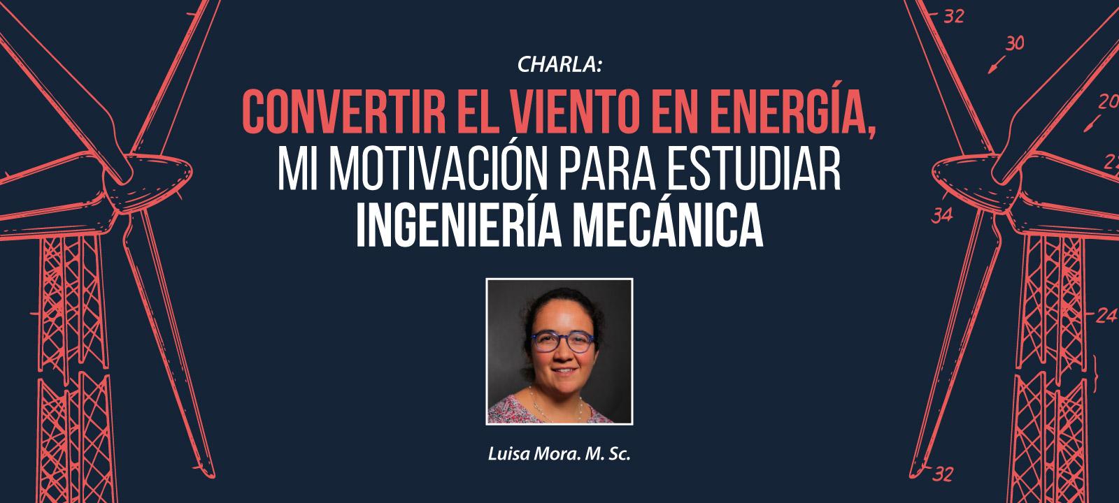 No se pierdan la charla de nuestra egresada Luisa Mora