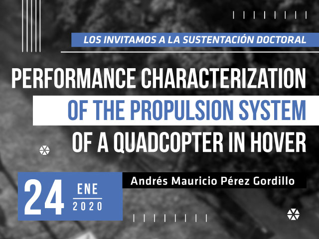 Sustentación doctoral Performance Characterization Of The Propulsion System Of A Quadcopter In Hover