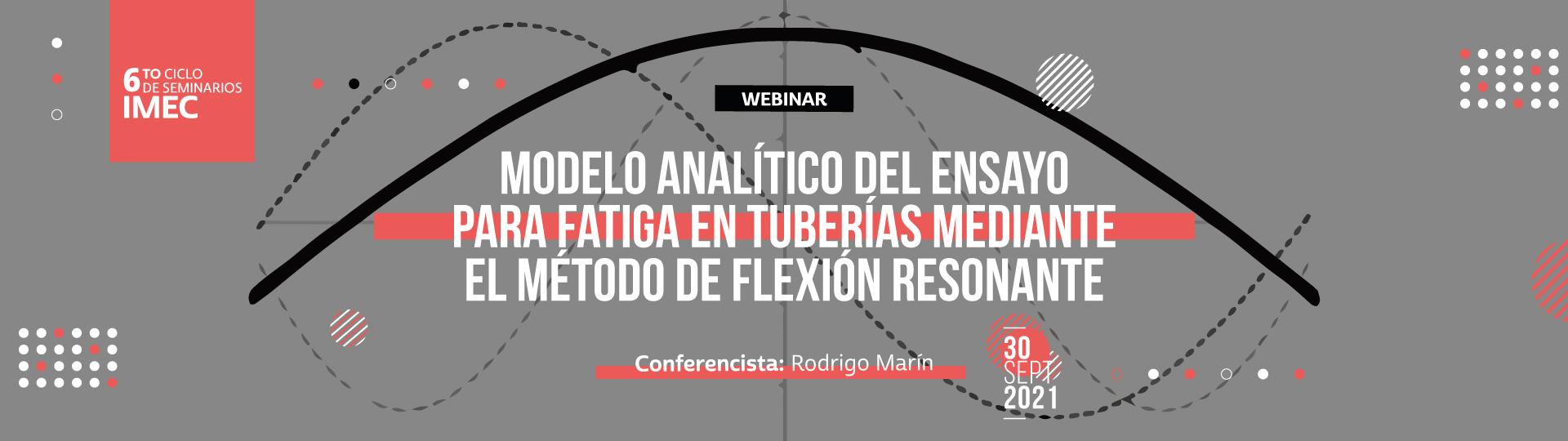 El profesor Rodrigo Marín hablará sobre el modelo analítico para fatiga en tuberías