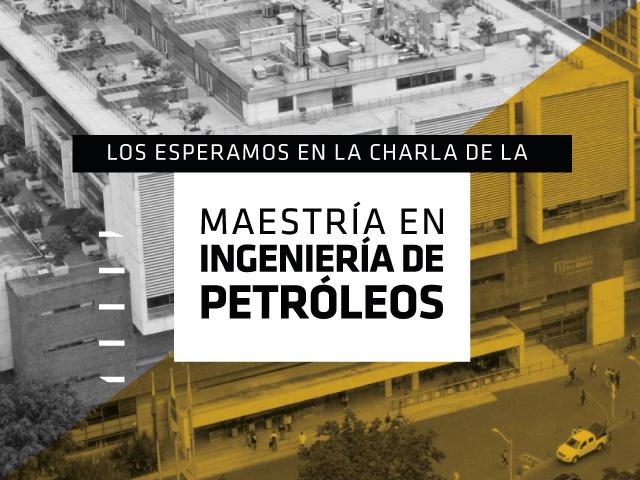 Invitación a la charla sobre la Maestría en Ingeniería de Petróleos de la universidad de los Andes en la ciudad de Villavicencio