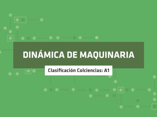 Grupo de investigación - Dinámica de Maquinaria | Uniandes