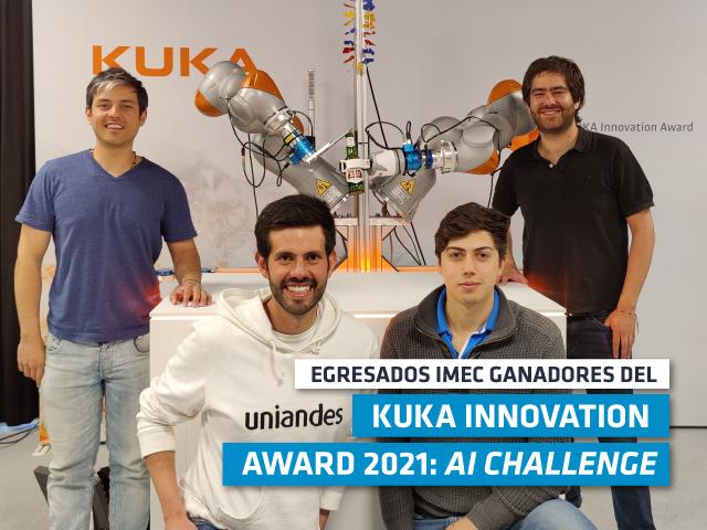 Cristian Vergara, Federico Ulloa, Juan Sebastián Cuellar y Santiago Iregui: Ganadores del KUKA Innovation Award 2021