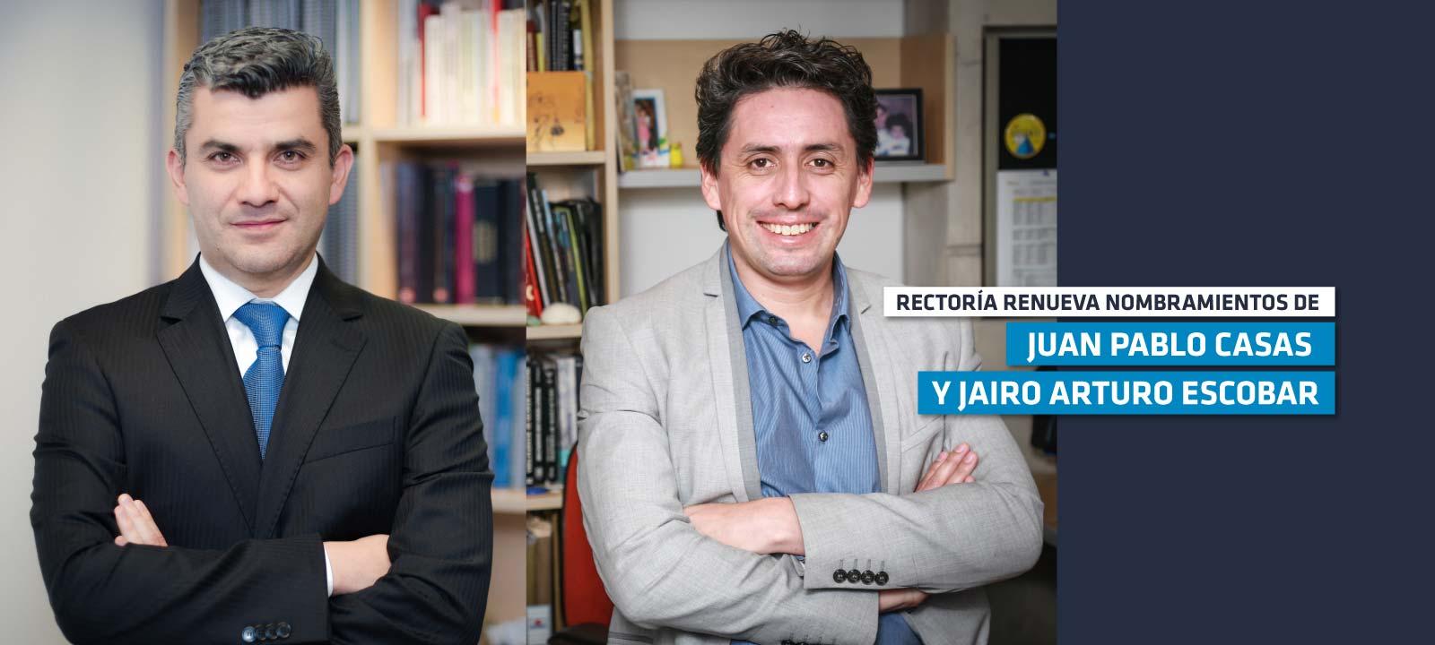 Rectoría renueva nombramientos de Juan Pablo Casas y Jairo Escobar